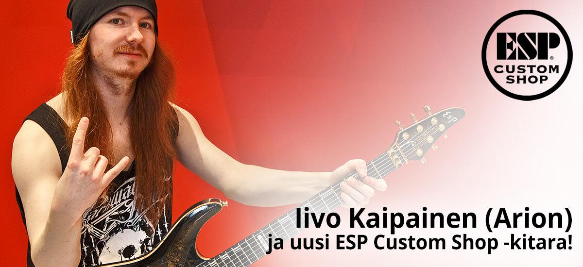 Iivo Kaipainen ja uusi ESP Custom Shop kitara - LUE KOKO JUTTU!